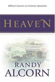 Cover of: Biblical Answers to Common Questions about Heaven