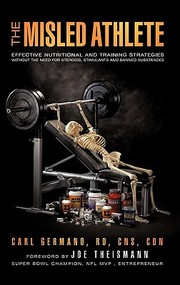 Misled Athlete Effective Nutritional And Training Strategies Without The Need For Steroids Stimulants And Banned Substances