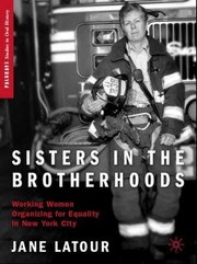 Cover of: Sisters In The Brotherhoods Working Women Organizing For Equality In New York City