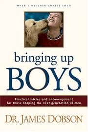 Bringing Up Boys by James C. Dobson