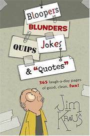 Cover of: Bloopers, Blunders, Jokes, Quips & Quotes
