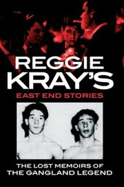 Cover of: Reggie Krays East End Stories The Lost Memoir Of A Gangland Legend