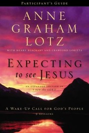 Cover of: Expecting To See Jesus Participants Guide With Dvd A Wakeup Call For Gods People