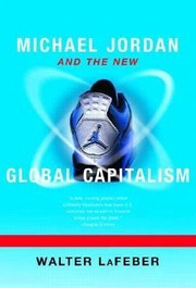 Cover of: Michael Jordan And The New Global Capitalism