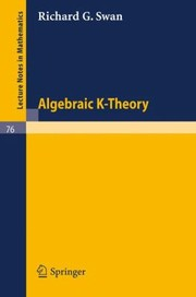 Algebraic K Theory (Lecture Notes In Mathematics)