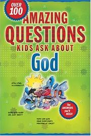 Cover of: Amazing Questions Kids Ask About God (Questions Children Ask) |