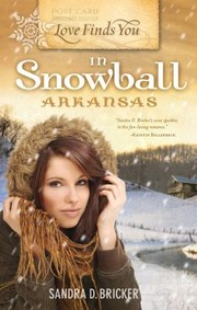 Cover of: Love Finds You In Snowball Arkansas
