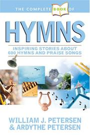 Cover of: The Complete Book of Hymns: Inspiring Stories about 600 Hymns and Praise Songs (Complete Book)