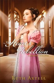 Cover of: A Hearts Rebellion A Regency Romance