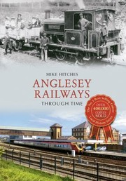 Cover of: Anglesey Railways Through Time