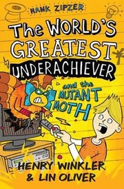 Cover of: The Worlds Greatest Underachiever And The Mutant Moth