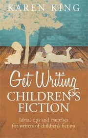 Cover of: Get Writing Childrens Fiction