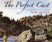 Cover of: The Perfect Cast A Celebration Of Flyfishing