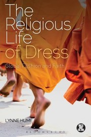 Cover of: The Religious Life Of Dress Global Fashion And Faith