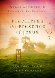 Cover of: Practicing The Presence Of Jesus Experience The Gift Of His Friendship