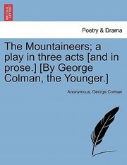 Cover of: The Mountaineers A Play in Three Acts And in Prose By George Colman the Younger