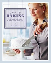 Cover of: Back To Baking 200 Timeless Recipes To Bake Share And Enjoy