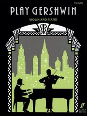 Cover of: Play Gershwin Solos For Violin And Piano From Songs By George Gershwin18961937