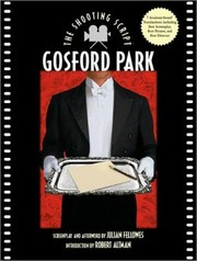 Cover of: Gosford Park The Shooting Script Screenplay And Afterwood Julian Fellowes