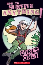 Cover of: How To Survive Anything Girls Only |