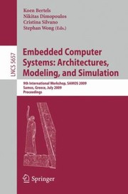 Cover of: Embedded Computer Systems Architectures Modeling And Simulation 9th International Workshop Samos 2009 Samos Greece July 2023 2009 Proceedings