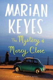 Cover of: The Mystery Of Mercy Close A Walsh Sister Novel