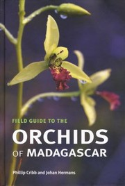 Cover of: Field Guide To The Orchids Of Madagascar