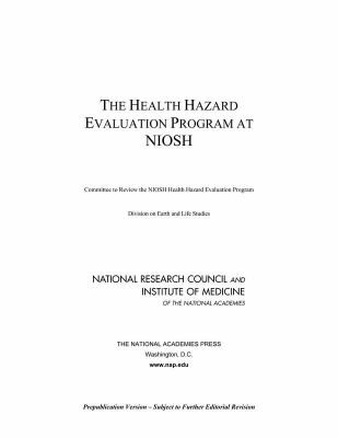 The Health Hazard Evaluation Program At Niosh Reviews Of Research Programs Of The National Institute For Occupational Safety And Health by