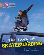 Cover of: The Story of Skateboarding