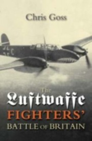 Cover of: The Luftwaffe Fighters Battle Of Britain The Inside Story Julyoctober 1940