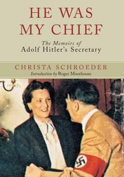 Cover of: He Was My Chief The Memoirs Of Adolf Hitlers Secretary