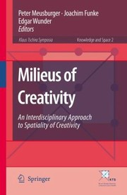 Cover of: Milieus Of Creativity An Interdisciplinary Approach To Spatiality Of Creativity
