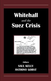 Cover of: Whitehall And The Suez Crisis