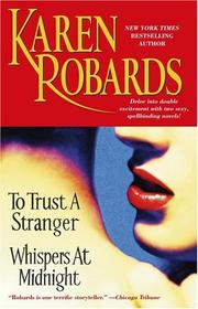 Cover of: To Trust A Stranger/Whispers At Midnight | Karen Robards