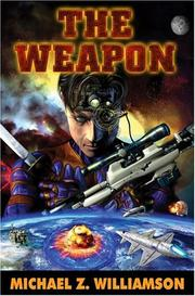 Cover of: The weapon | Michael Z. Williamson