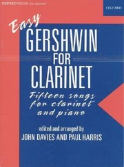 Cover of: Easy Gershwin For Clarinet Fifteen Songs For Clarinet And Piano