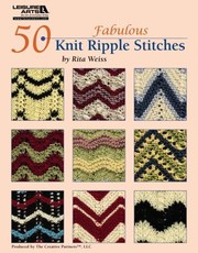 Cover of: 50 Fabulous Knit Ripple Stitches