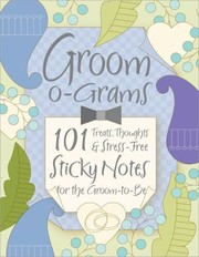 Cover of: Groomograms 101 Sticky Note Surprises Treats And Thoughts For The Groomtobe