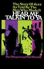 Cover of: Hear Me Talkin To Ya The Story Of Jazz As Told By The Men Who Made It