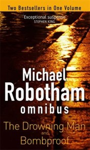 Cover of: Michael Robotham Omnibus The Drowning Man Bombproof