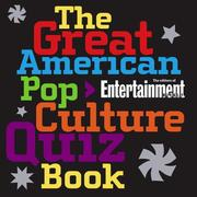 Cover of: The Great American Pop Culture Quiz Book