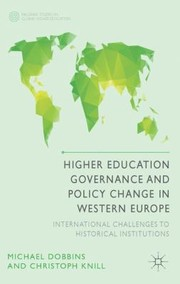 Cover of: Higher Education Governance And Policy Change In Western Europe International Challenges To Historical Institutions
