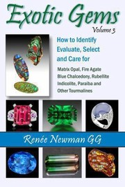 Cover of: How To Identify Evaluate Select And Care For Matrix Opal Fire Agate Blue Chalcedony