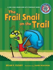 Cover of: The Frail Snail On The Trail A Long Vowel Sounds Book With Consonant Blends
