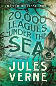Cover of: 20000 Leagues Under The Sea And Other Classic Novels
