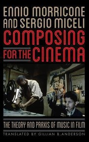 Cover of: Composing For The Cinema The Theory And Praxis Of Music In Film