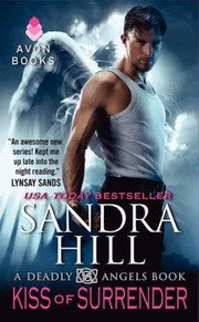 Cover of: Kiss Of Surrender A Deadly Angels Book