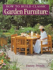 Cover of: How To Build Classic Garden Furniture