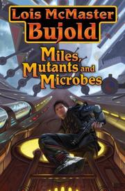 Cover of: Miles, Mutants and Microbes