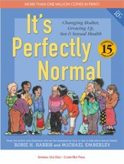 Cover of: Its Perfectly Normal Changing Bodies Growing Up Sex And Sexual Health